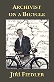 Archivist on a Bicycle: Jiří Fiedler