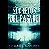 Secretos del Pasado: Una Novela de Misterio y Suspense Sobrenatural (El Circulo Protector nº 1)