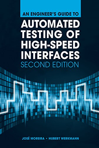 An Engineer S Guide To Automated Testing Of High Speed Interfaces Second Edition Epub