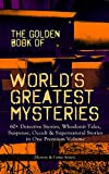 img - for THE GOLDEN BOOK OF WORLD'S GREATEST MYSTERIES   60+ Detective Stories, Whodunit Tales, Suspense, Occult & Supernatural Stories in One Premium Volume (Mystery ... Rope of Fear, Number 13, The Birth-Mark  book / textbook / text book