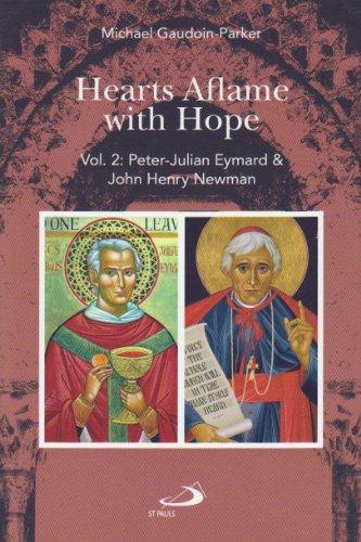 Peter-Julian Eymard & John Henry Newman (Hearts Aflame with Hope Book 2)