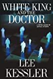White King and the Doctor, Lee Kessler, 0615359434