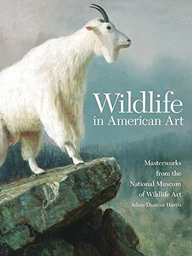 (Wildlife in American Art: Masterworks from the National Museum of Wildlife Art)