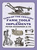 Turn-of-the-Century Farm Tools and Implements (Dover Pictorial Archives)