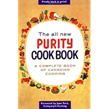 The All New Purity Cook Book Published by Whitecap Books (2001) Paperback