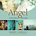 The Angel Answer Book Audiobook by Robert J. Morgan Narrated by Adam Verner