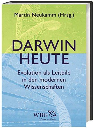 Darwin heute: Evolution als Leitbild in den modernen Wissenschaften Gebundenes Buch – 1. September 2014 Martin Neukamm Andreas Beyer Josef Gaßner Peter-Michael Kaiser