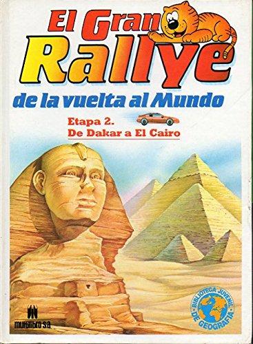 EL GRAN RALLYE DE LA VUELTA AL MUNDO. Etapa 2. De Dakar a El Cairo.