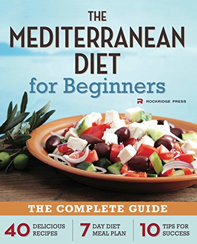 The Mediterranean Diet for Beginners: The Complete Guide - 40 Delicious...
