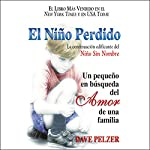 El Niño Perdido [The Lost Boy]: Un pequeño en búsqueda del Amor de una familia [A Little Boy in Search of the Love of a Family] | Dave Pelzer