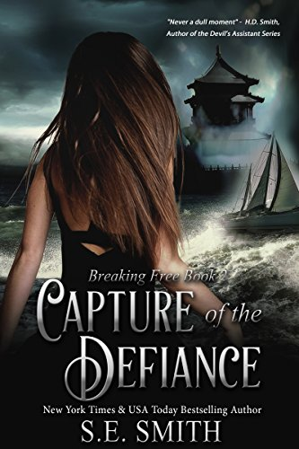 Capture of the Defiance: Romantic Suspense (Breaking Free Book 2)