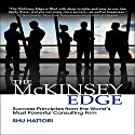 The McKinsey Edge: Success Principles from the World's Most Powerful Consulting Firm Audiobook by Shu Hattori Narrated by John Haag