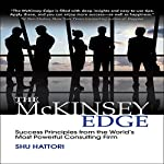 The McKinsey Edge: Success Principles from the World's Most Powerful Consulting Firm | Shu Hattori
