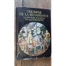 Triomphe de la Renaissance la peinture italienne du quattrocento