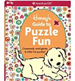 img - for Honey's Guide to Puzzle Fun: Crosswords, Word Games, & Other Fun Puzzles! (American Girl (Quality)) (Mixed media product) - Common book / textbook / text book