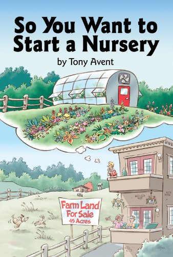 So You Want to Start a Nursery by [Avent, Tony]