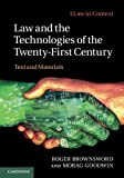 Law and the Technologies of the Twenty-First Century : Text and Materials, Brownsword, Roger and Goodwin, Morag, 1107006554