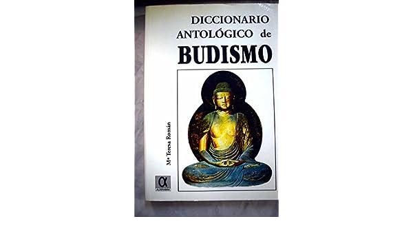 Diccionario antológico de budismo: María Teresa Román López ...