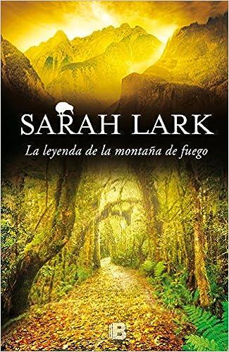 La Leyenda De La Montaña De Fuego por Sarah Lark