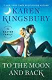 #8: To the Moon and Back: A Novel (Baxter Family Book 3)