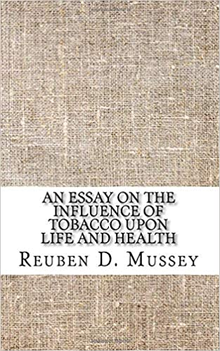 How To Write A Conclusion To A Persuasive Essay An Essay On The Influence Of Tobacco Upon Life And Health Reuben D  Mussey  Amazoncom Books Virginia Tech College Essay also Essays On Schizophrenia An Essay On The Influence Of Tobacco Upon Life And Health Reuben D  Essays About Society
