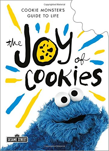 Book cover from The Joy of Cookies: Cookie Monsters Guide to Life by Cookie Monster