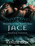 Jace (Wolves of the Rising Sun) (Volume 1) by  Kenzie Cox in stock, buy online here
