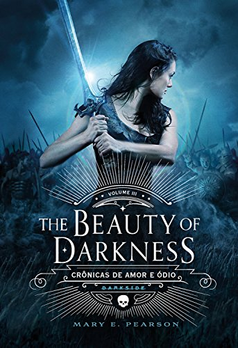 The Beauty of Darkness (Crônicas de Amor e Ódio)