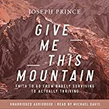 Give Me This Mountain: Faith to Go from Barely