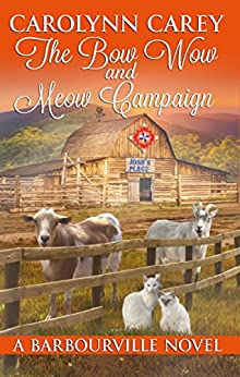 The Bow Wow and Meow Campaign (The Barbourville Series Book 7) by [Carey, Carolynn]