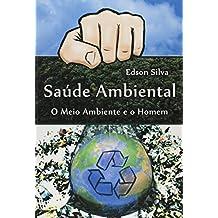 Saúde Ambiental. O Meio Ambiente e o Homem