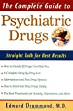 The Complete Guide to Psychiatric Drugs, Edward H. Drummond, 0471353701