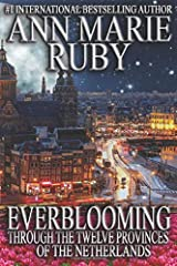 Everblooming: Through The Twelve Provinces Of The Netherlands Paperback