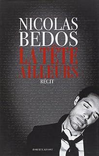 La tête ailleurs : récit d'une année, Bedos, Nicolas