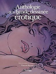 Anthologie de la bande dessinée érotique par Vincent Bernière