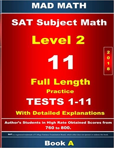 2018 SAT Subject Math Level 2 Book A Tests 1-11 (Mad Math