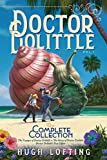 Doctor Dolittle The Complete Collection, Vol. 1: The Voyages of Doctor Dolittle; The Story of Doctor Dolittle; Doctor Dolittle's Post Office (1)