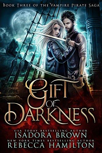 Gift of Darkness: Book 3 in The Vampire Pirate Saga