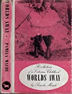 Worlds Away by P Maude
