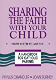 Sharing the Faith with Your Child, Phyllis Chandler and Joan R. Burney, 0892432055