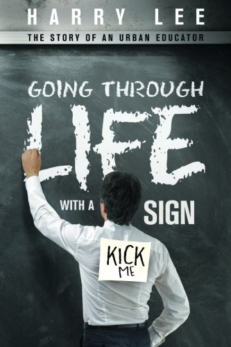 Going through Life with a Kick Me Sign: The Story of an Urban Educator