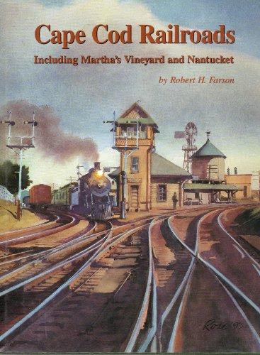 Cape Cod Railroads, Including Martha's Vineyard and Nantucket