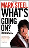 What's Going On?: The Meanderings of a Comic Mind in Confusion
