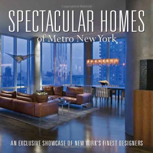 Download Spectacular Homes of New York: An Exclusive Showcase of New York's Finest Designers pdf epub
