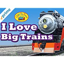 I Love Toy Trains - I Love Big Trains