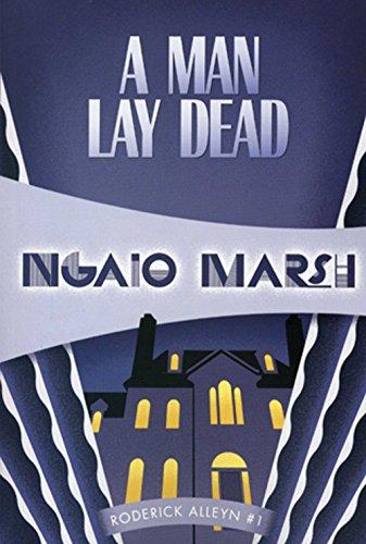 A Man Lay Dead: Inspector Roderick Alleyn #1 (Inspectr Roderick Alleyn) (Inspector Alleyn Mysteries A Man Lay Dead)