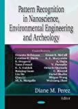 Pattern Recognition in Nanoscience, Environmental Engineering and Archeology, Perez, Diane M., 160021715X