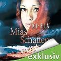 Mias Schatten Hörbuch von  Ki-Ela Gesprochen von: Sabina Godec