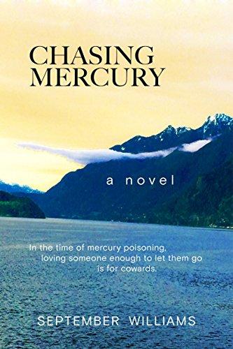 Chasing Mercury (The Chasing Mercury Toxic Trilogy Book 1)
