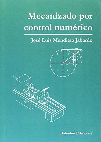Mecanizado por Control Numérico (Bohodón Ediciones) libro José ...